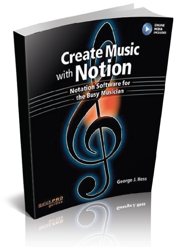 Creating Music with Notion: Music Notation for the Busy Musician