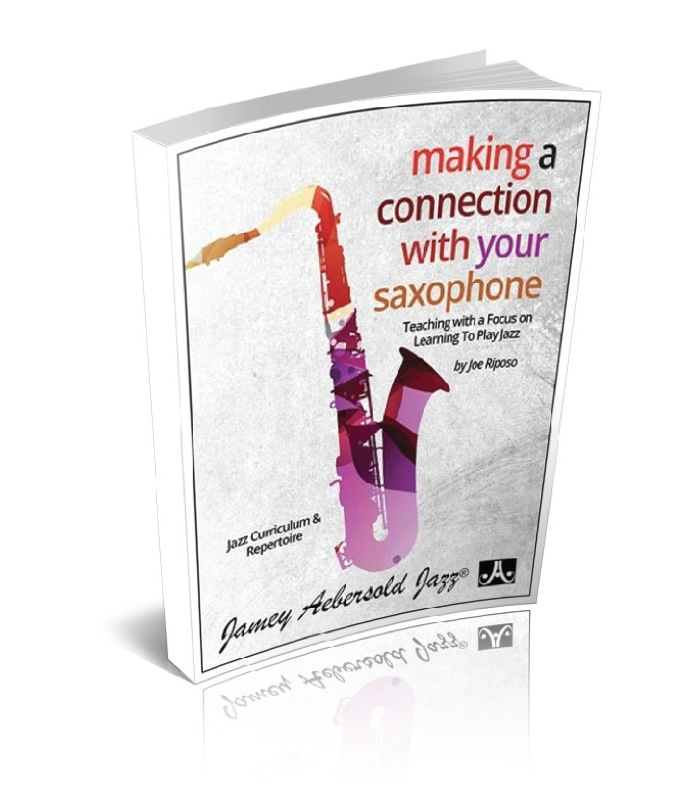 Jamey Aebersold Jazz Making A Connection With Your Saxophone